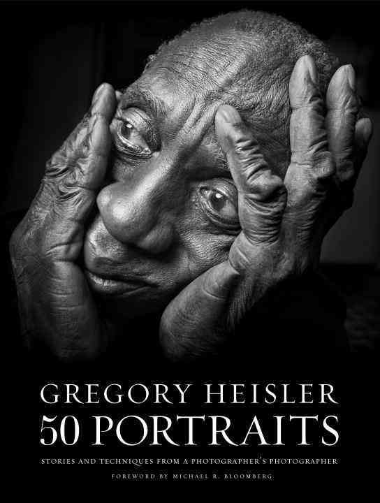 Gregory Heisler By Heisler, Gregory/ Bloomberg, Michael R. (FRW)